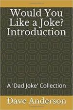 Would You Like A Joke? Dave Anderson